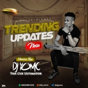 DJ YomC - Trending Updates Mix